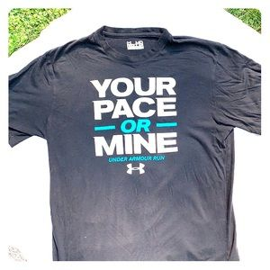 Under armour your pace or mine t shirt